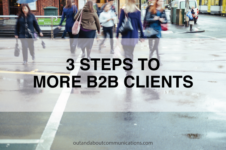 3 Steps to More B2B Clients