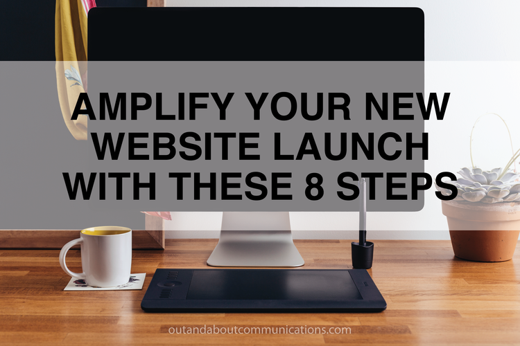 Amplify Your New Website Launch with These 8 Steps