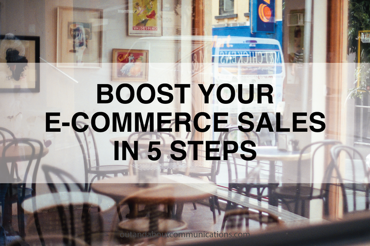 Boost Your E-Commerce Sales in 5 Steps