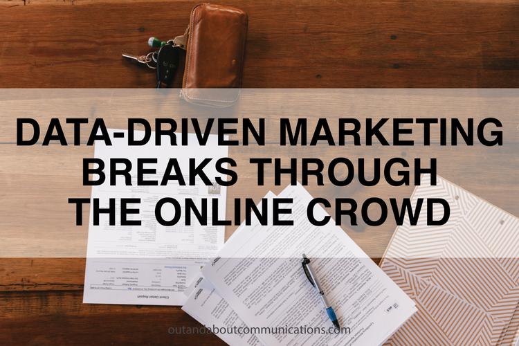 Data-Driven Marketing Breaks through the Online Crowd