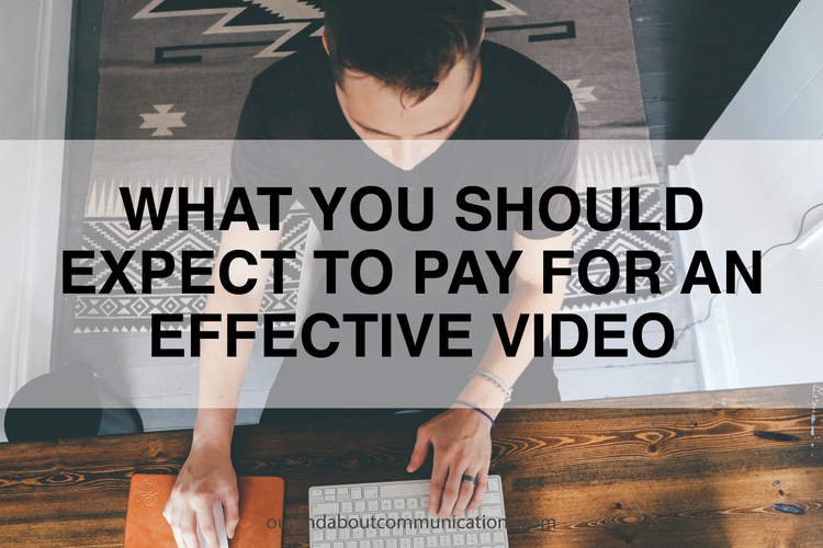 What You Should Expect to Pay for an Effective Video