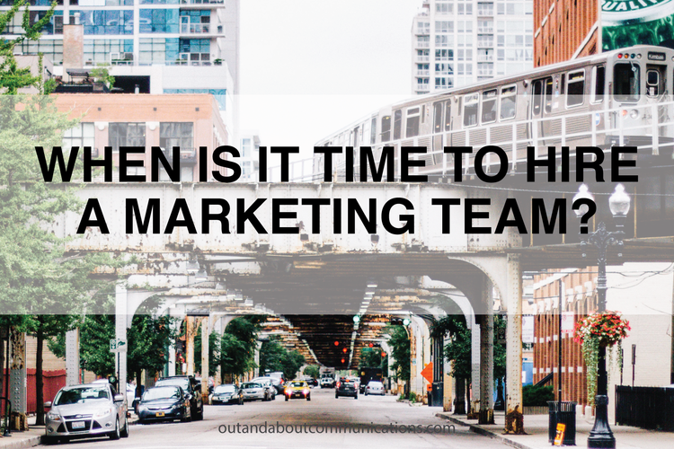 When is it Time to Hire a Marketing Team?