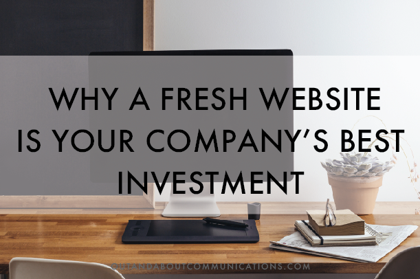 Why a Fresh Website is Your Company's Best Investment