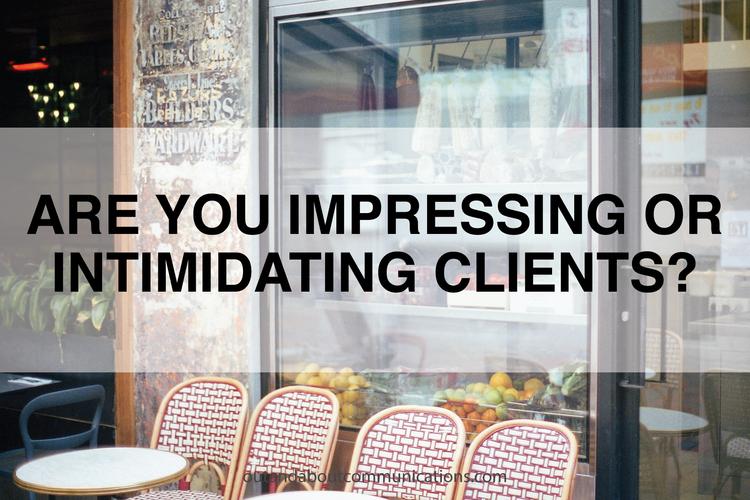 impressing-or-indemidating-clients